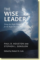 The Wise Leader: Doing the Right Things for the Right Reasons